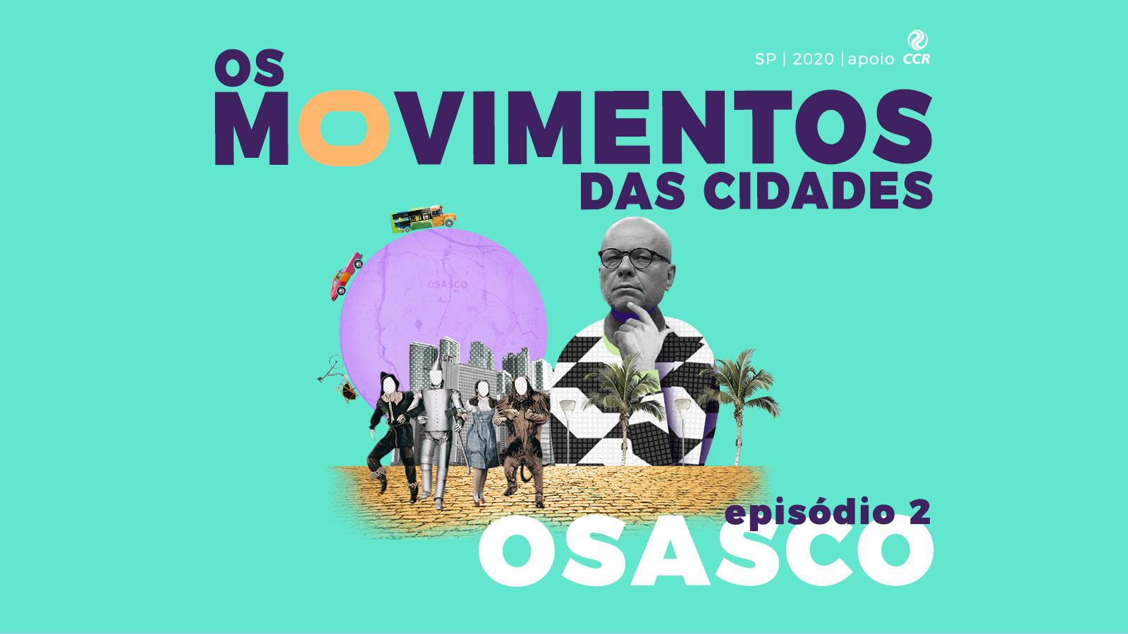 Osasco, o Mundo Mágico de Oz | Os Movimentos das Cidades Ep. 02