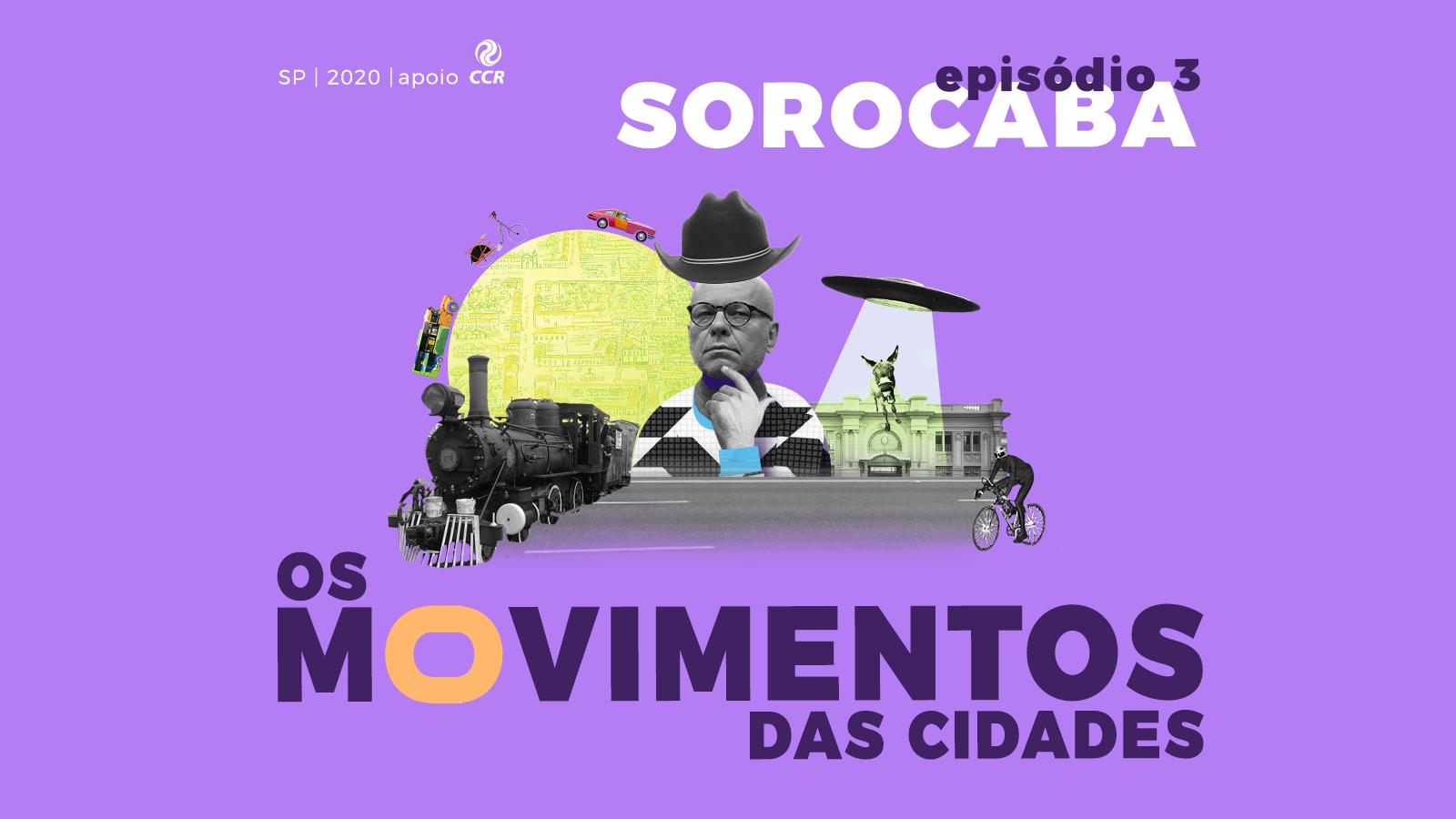 Sorocaba: a cidade que não para | Os Movimentos das Cidades Ep. 03